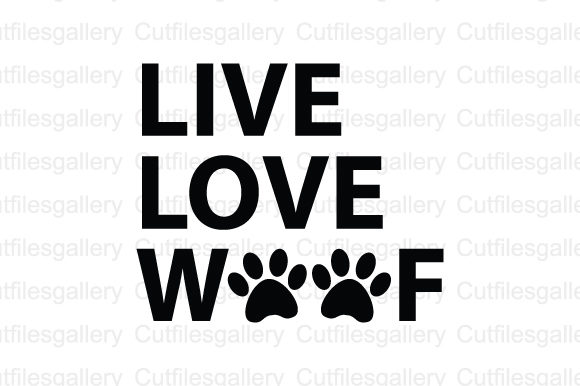Download Free Live Love Woof Svg Graphic By Cutfilesgallery Creative Fabrica for Cricut Explore, Silhouette and other cutting machines.
