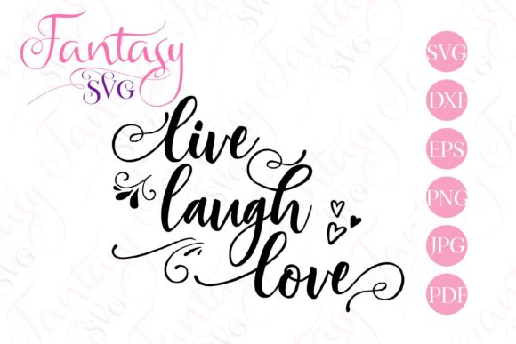 Download Free Live Laugh Love Svg Grafico Por Fantasy Svg Creative Fabrica for Cricut Explore, Silhouette and other cutting machines.