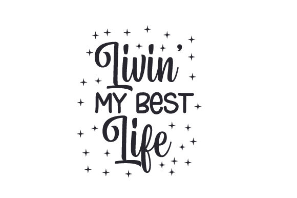 Download Free Livin My Best Life Svg Cut File By Creative Fabrica Crafts for Cricut Explore, Silhouette and other cutting machines.