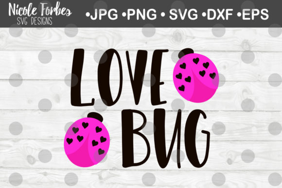 Download Free Love Bug Valentine S Svg Cut File Graphic By Nicole Forbes for Cricut Explore, Silhouette and other cutting machines.