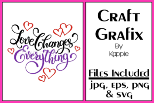 Love Changes Everything Graphic By Grafix by Kappie
