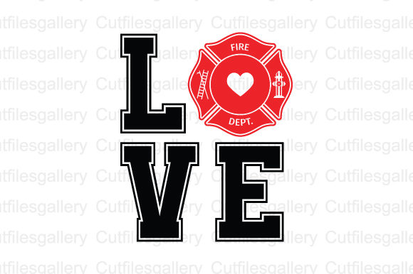 Love Firefighter   Graphic Crafts By cutfilesgallery