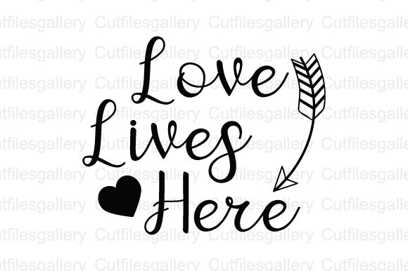 Download Free Love Lives Here Home Quote Svg Grafico Por Cutfilesgallery for Cricut Explore, Silhouette and other cutting machines.