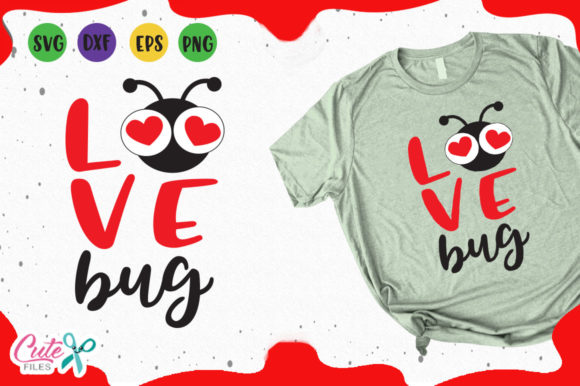 Download Free Love Bug Graphic By Cute Files Creative Fabrica for Cricut Explore, Silhouette and other cutting machines.