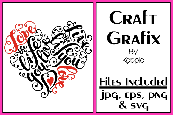 Download Free Love The Life You Live Graphic By Grafix By Kappie Creative for Cricut Explore, Silhouette and other cutting machines.