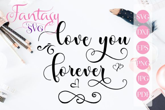 Print on Demand: Love You Forever Svg Graphic Crafts By Fantasy SVG