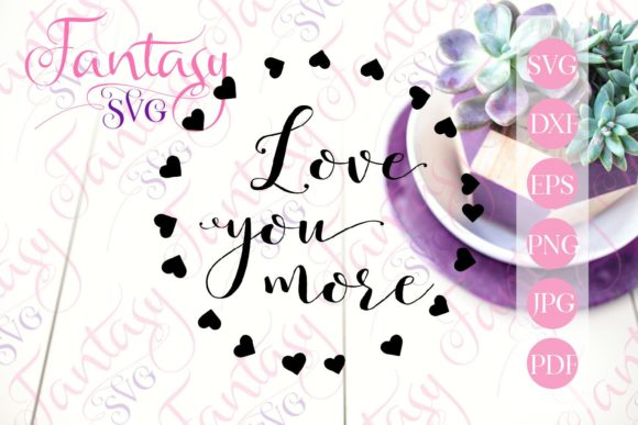 Print on Demand: Love You More with Heart Wreath Svg Graphic Crafts By Fantasy SVG