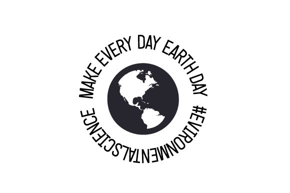 Make Every Day Earth Day #evironmentalscience Nature & Outdoors Craft Cut File By Creative Fabrica Crafts - Image 1
