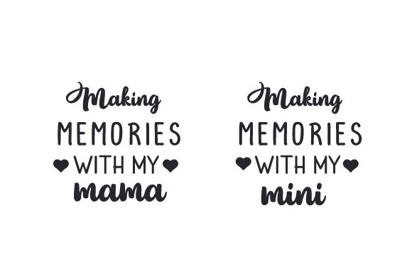 Download Free Making Memories With My Mama Making Memories With My Mini Svg for Cricut Explore, Silhouette and other cutting machines.