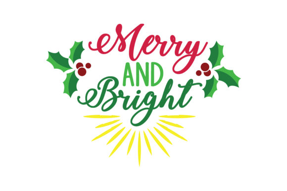Download Free Merry And Bright Svg Cut Graphic By Thelucky Creative Fabrica for Cricut Explore, Silhouette and other cutting machines.