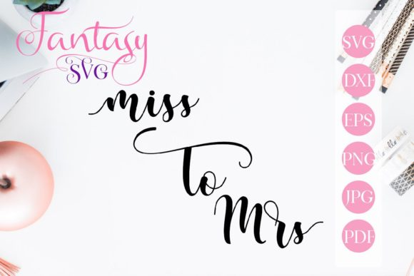 Print on Demand: Miss to Mrs Svg Graphic Crafts By Fantasy SVG