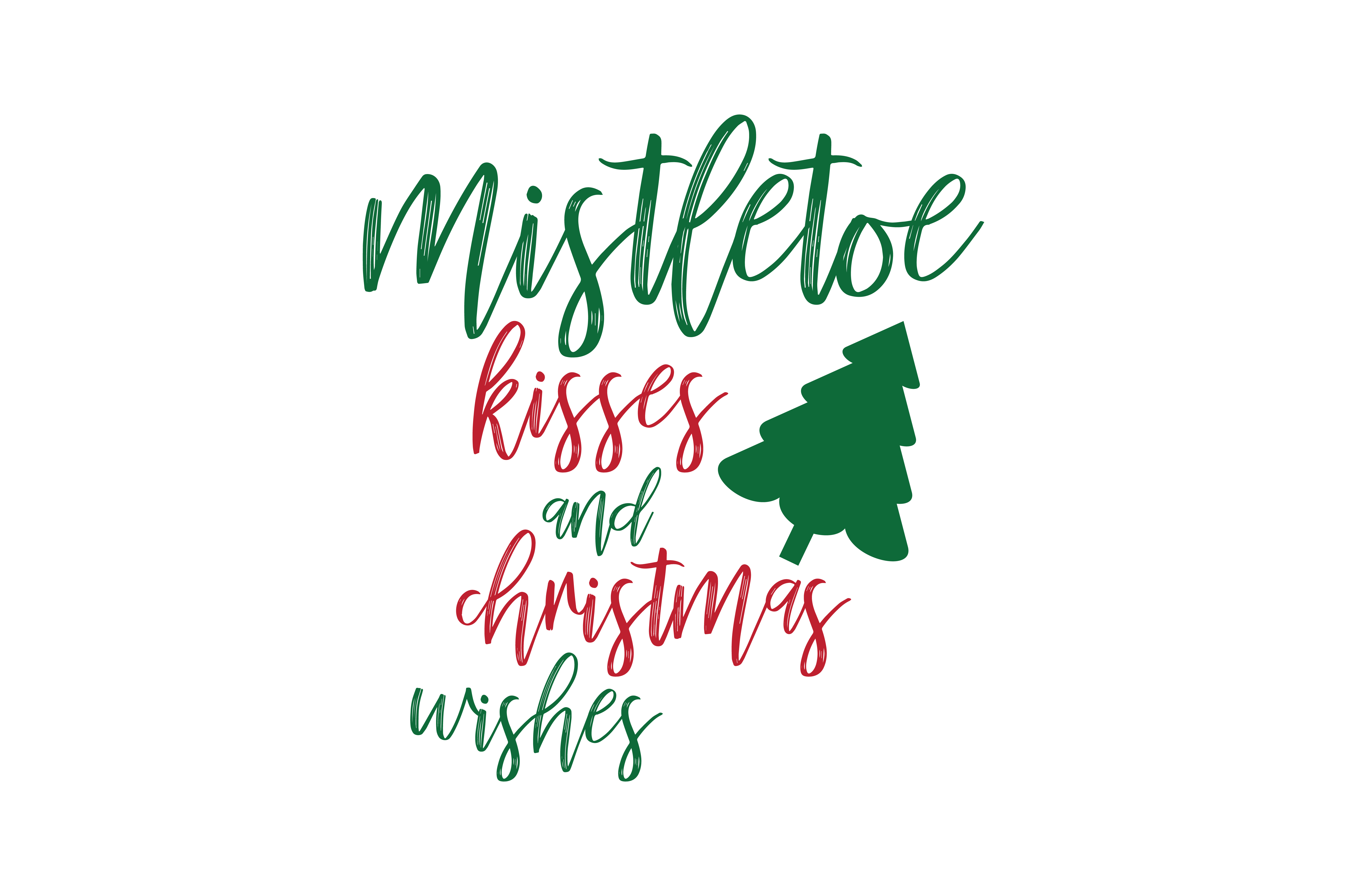 Download Free Mistletoe Kisses And Christmas Wishes Svg Cut Graphic By for Cricut Explore, Silhouette and other cutting machines.