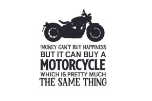 Money Can't Buy Happiness but It Can Buy a Motorcycle, Which is Pretty Much the Same Thing Aficiones Archivo de Corte Craft Por Creative Fabrica Crafts