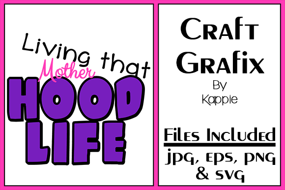 Print on Demand: Motherhood Life Graphic Crafts By Grafix by Kappie