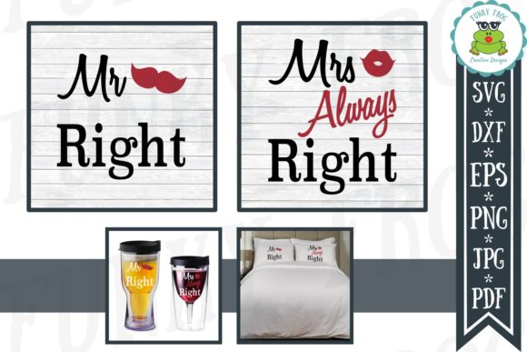 Mr Right and Mrs Always Right SVG Graphic Crafts By funkyfrogcreativedesigns