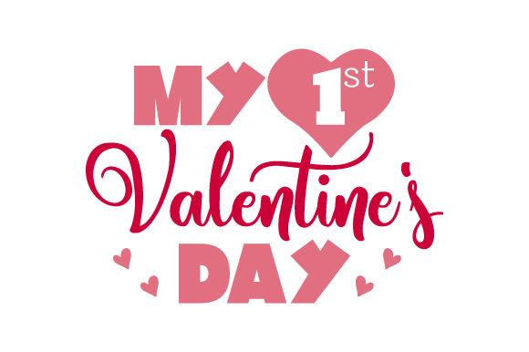 Download Free My 1st Valentine S Day Svg Cut File By Creative Fabrica Crafts for Cricut Explore, Silhouette and other cutting machines.