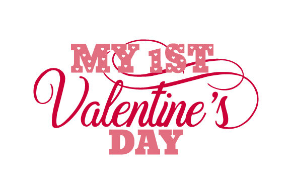My 1st Valentine S Day Svg Cut File By Creative Fabrica Crafts