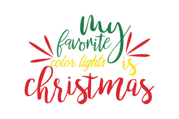 Download Free My Faforite Color Lights Is Christmas Svg Cut Graphic By for Cricut Explore, Silhouette and other cutting machines.