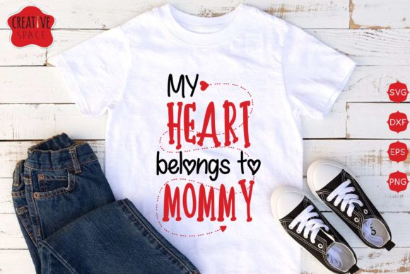 My Heart Belongs to Mommy SVG Graphic Crafts By creativespace