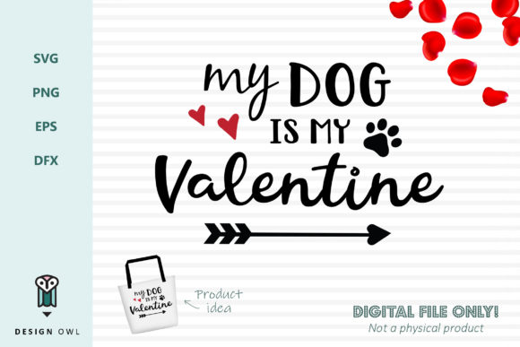 Download Free My Dog Is My Valentine Svg File Graphic By Design Owl for Cricut Explore, Silhouette and other cutting machines.