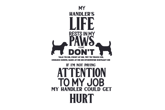Download Free My Handler S Life Rests In My Paws Service Dog Rules Svg Cut File for Cricut Explore, Silhouette and other cutting machines.