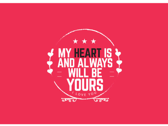 Download Free My Heart Is And Always Will Be Yours Graphic By Baraeiji for Cricut Explore, Silhouette and other cutting machines.