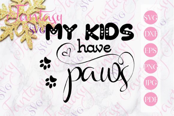 Print on Demand: My Kids Have Paws Svg Graphic Crafts By Fantasy SVG