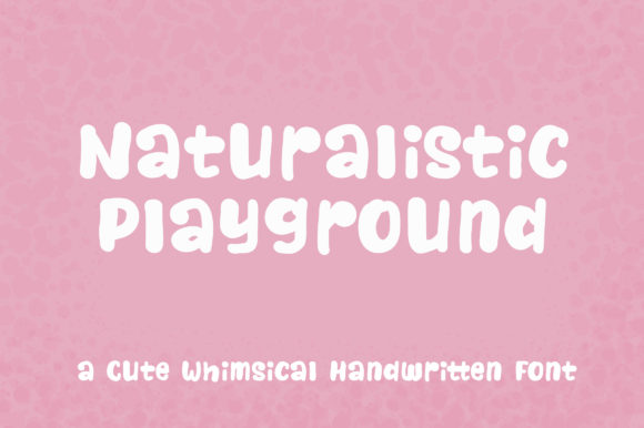 Print on Demand: Naturalistic Playground Script & Handwritten Font By Royaltype