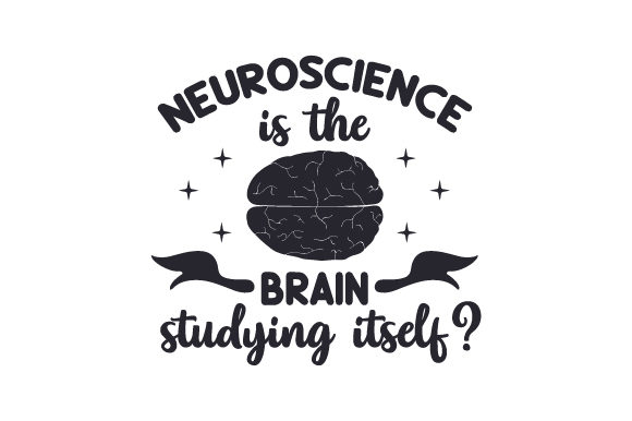 Download Free Neuroscience Is The Brain Studying Itself Svg Cut File By for Cricut Explore, Silhouette and other cutting machines.