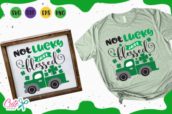 Download Free Not Lucky Just Blessed Svg Graphic By Cute Files Creative Fabrica for Cricut Explore, Silhouette and other cutting machines.