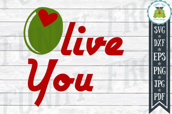 Olive You Graphic Crafts By funkyfrogcreativedesigns