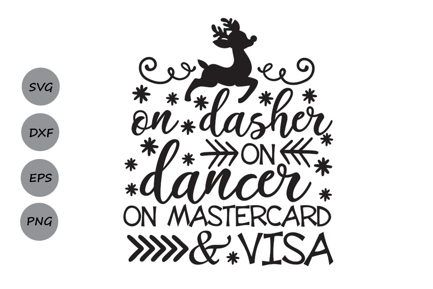 Download Free On Dasher On Dancer On Mastercard And Visa Svg Graphic By for Cricut Explore, Silhouette and other cutting machines.