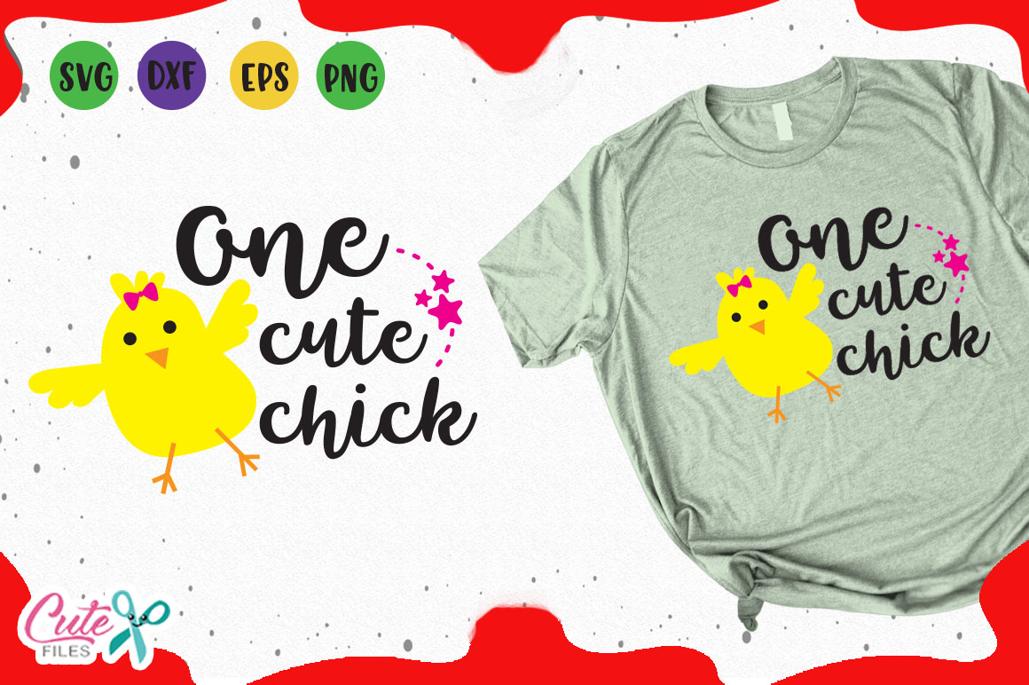 Download Free One Cute Chick Svg Graphic By Cute Files Creative Fabrica for Cricut Explore, Silhouette and other cutting machines.