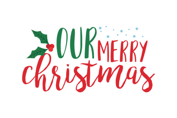 Download Free Our Merry Christmas Svg Cut Graphic By Thelucky Creative Fabrica for Cricut Explore, Silhouette and other cutting machines.