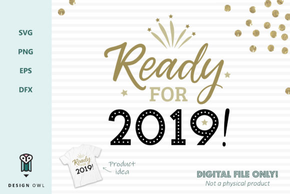 Ready for 2019 - SVG File Graphic Crafts By Design Owl
