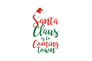 Download Free Santa Claus Is To Coming Town Svg Cut Graphic By Thelucky for Cricut Explore, Silhouette and other cutting machines.