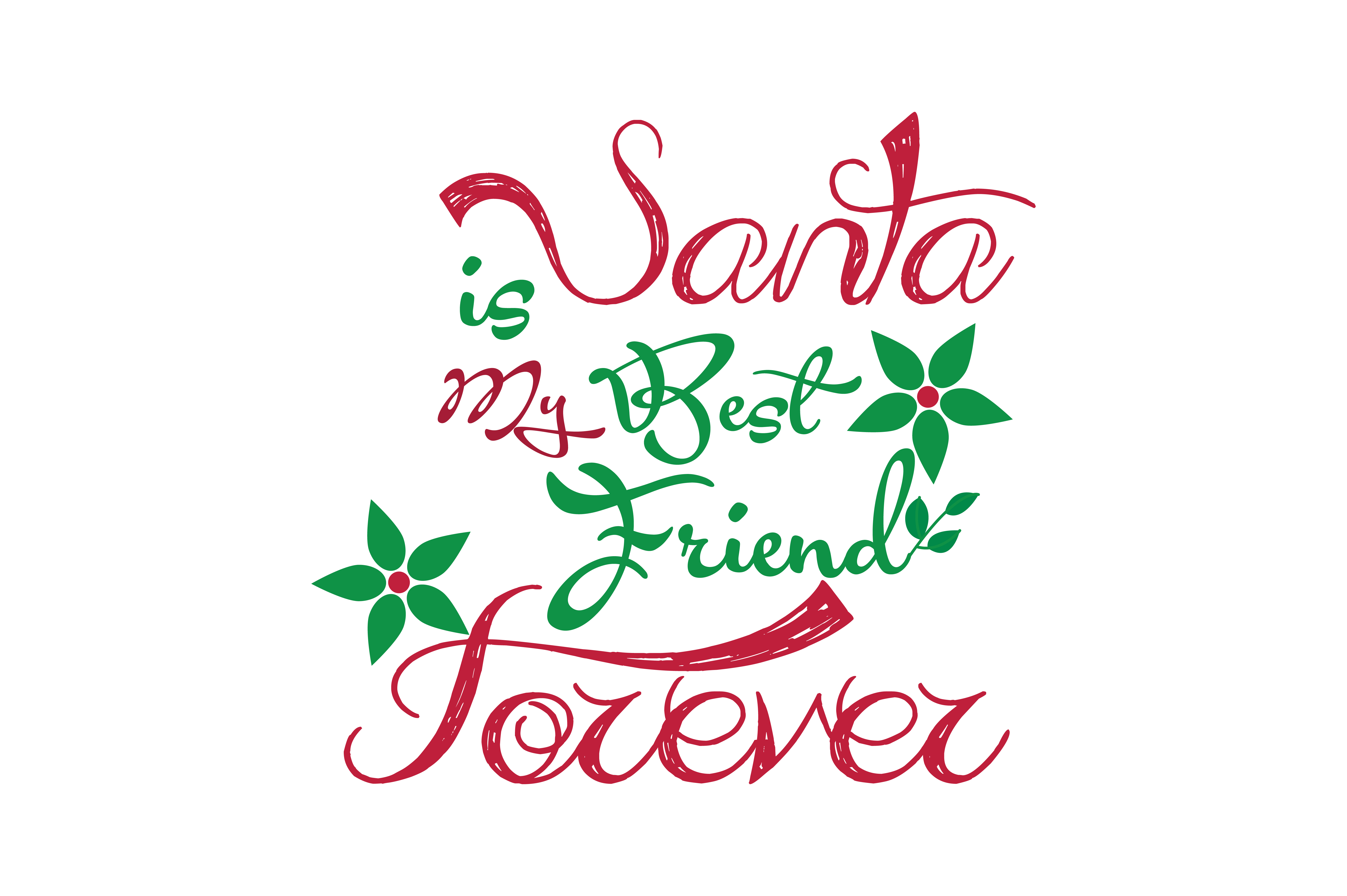 Download Free Santa Is My Best Friend Forever Svg Cut Graphic By Thelucky for Cricut Explore, Silhouette and other cutting machines.