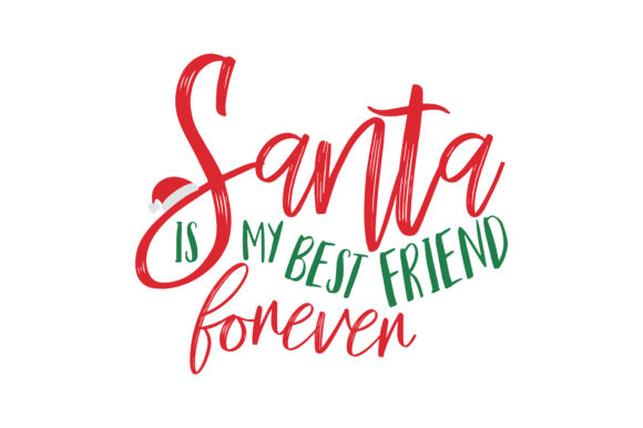 Download Free Santa Is My Best Friend Forever Svg Cut Grafico Por Thelucky for Cricut Explore, Silhouette and other cutting machines.