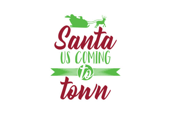 Download Free Santa Us Coming To Town Svg Cut Graphic By Thelucky Creative for Cricut Explore, Silhouette and other cutting machines.