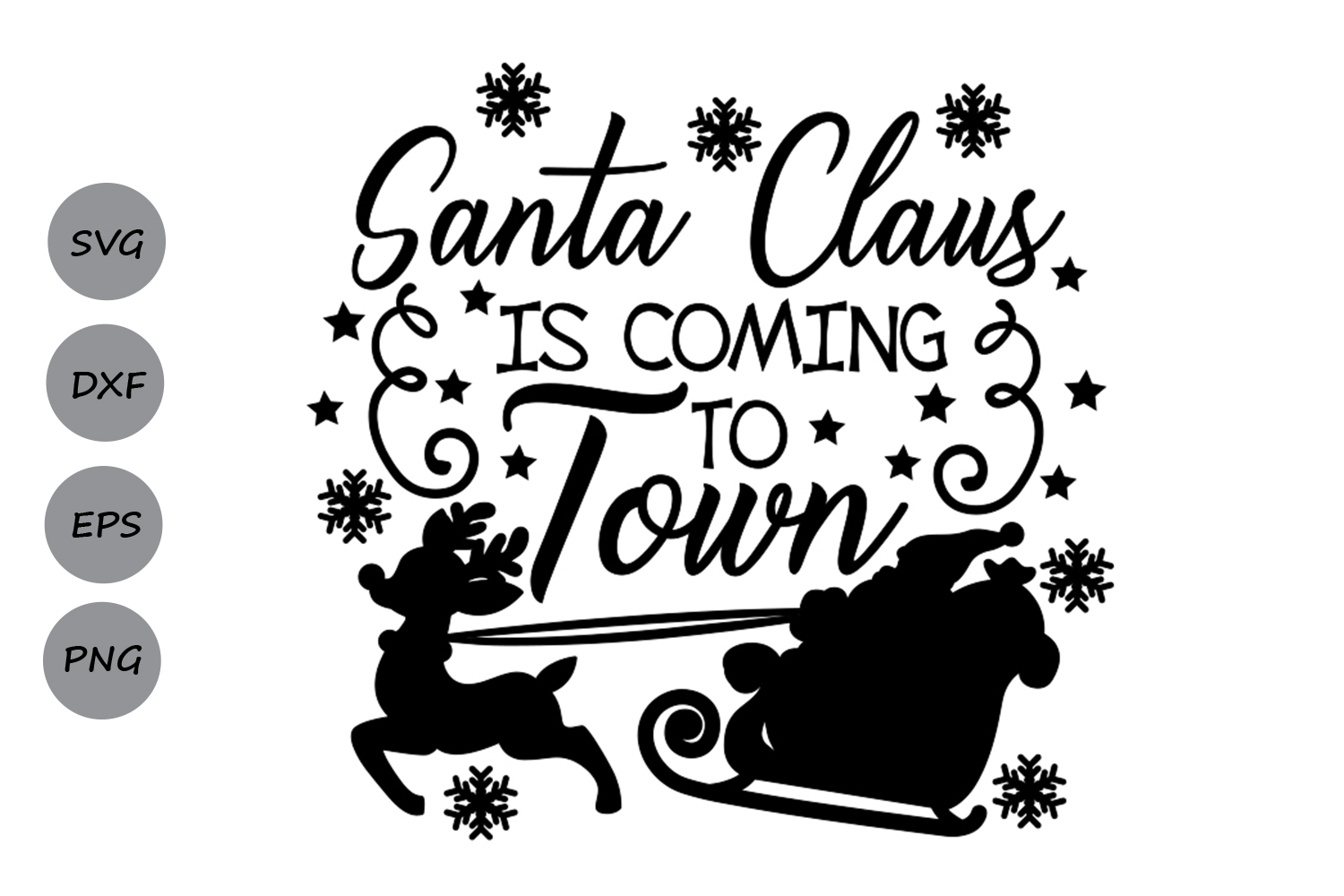 Download Free Santa Claus Is Coming To Town Svg Graphic By Cosmosfineart for Cricut Explore, Silhouette and other cutting machines.