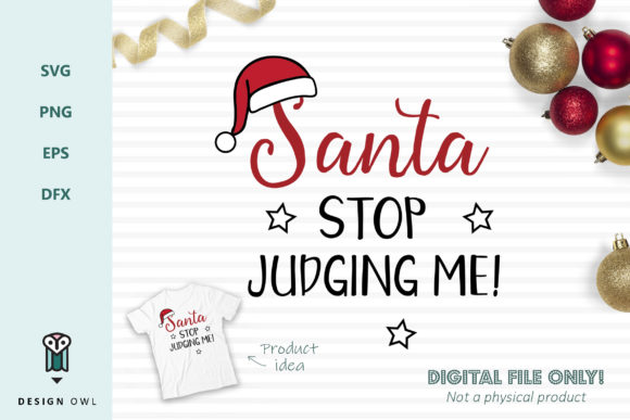 Santa Stop Judging Me - Christmas SVG File Graphic Crafts By Design Owl - Image 1