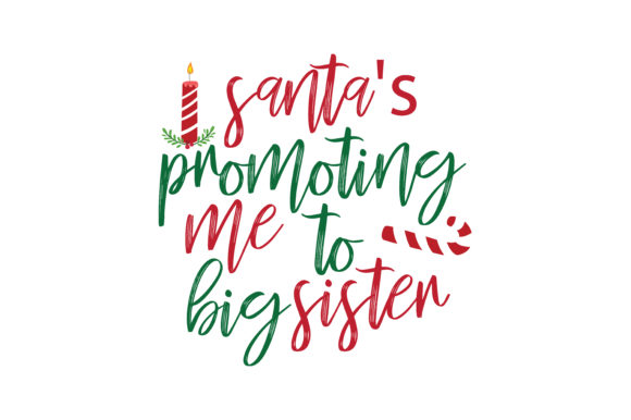 Download Free Santa S Promoting Me To Big Sister Svg Cut Graphic By Thelucky SVG Cut Files