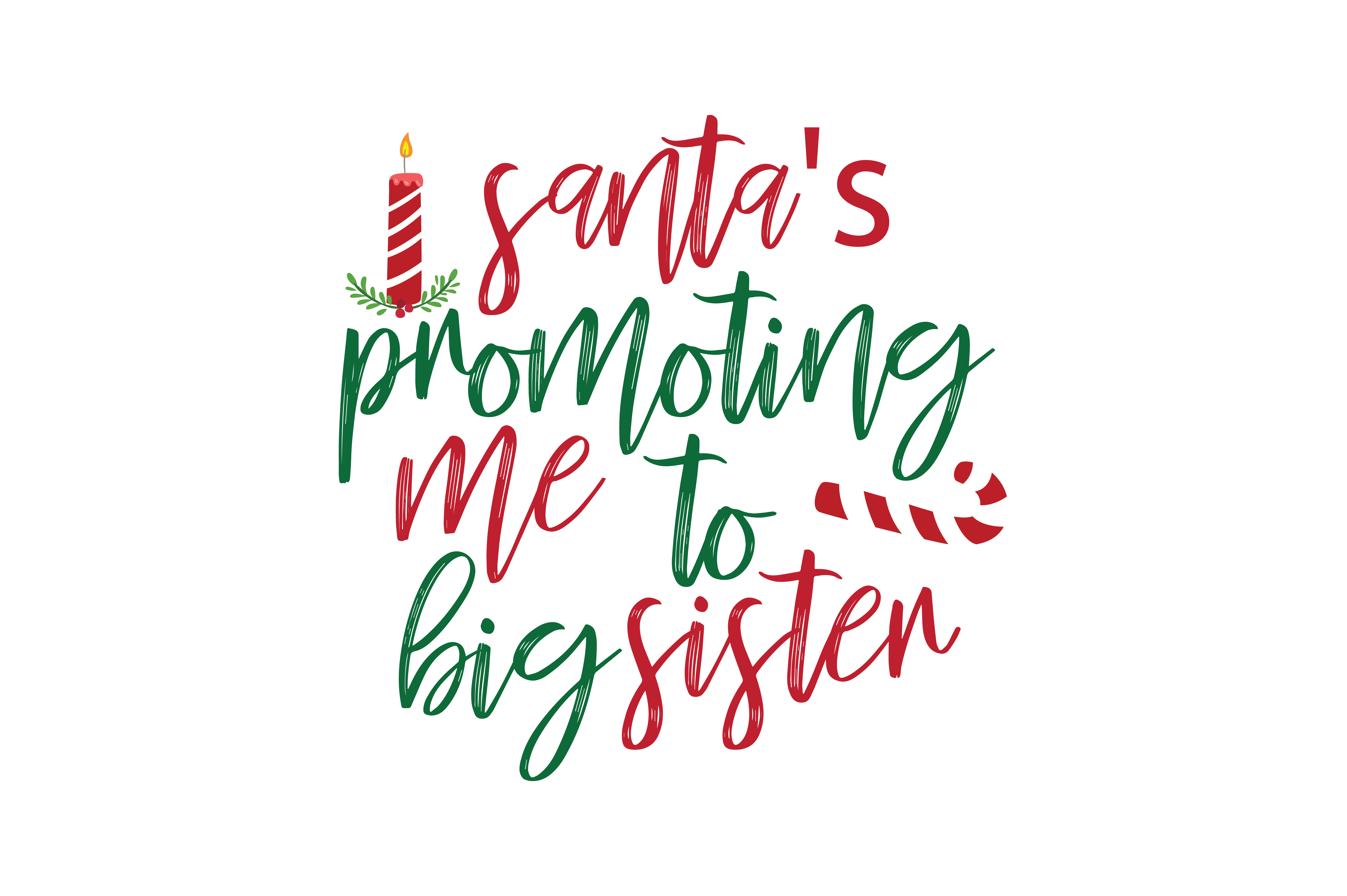Download Free Santa S Promoting Me To Big Sister Svg Cut Graphic By Thelucky Creative Fabrica for Cricut Explore, Silhouette and other cutting machines.