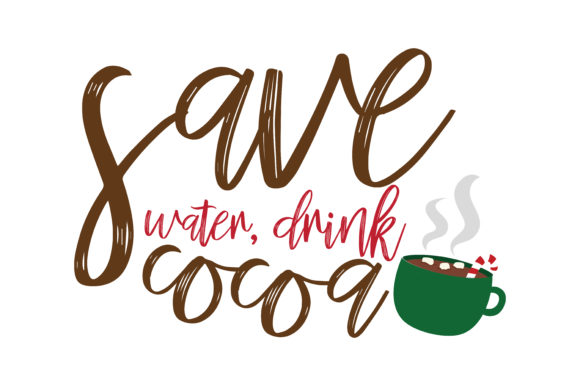 Download Free Save Water Drink Cocoa Svg Cut Graphic By Thelucky Creative for Cricut Explore, Silhouette and other cutting machines.