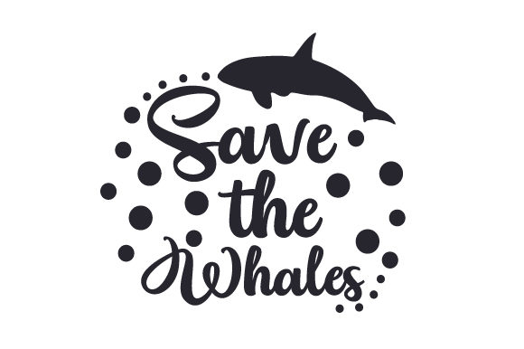 Download Free Save The Whales Svg Plotterdatei Von Creative Fabrica Crafts for Cricut Explore, Silhouette and other cutting machines.