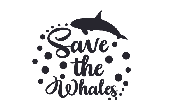 Save The Whales Svg Cut File By Creative Fabrica Crafts