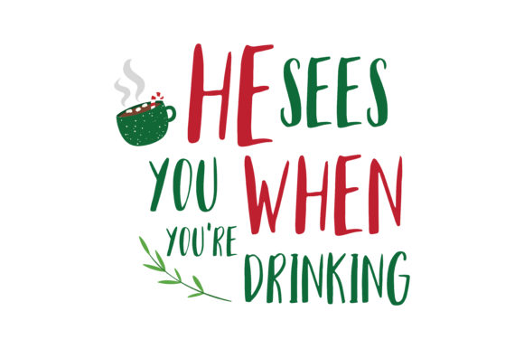 Download Free He Sees You When You Re Drinking Svg Cut Graphic By Thelucky for Cricut Explore, Silhouette and other cutting machines.