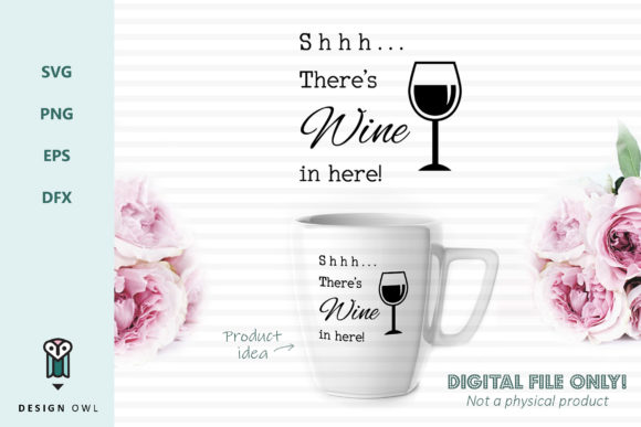 Shhh... There's Wine in Here - SVG File Graphic Crafts By Design Owl