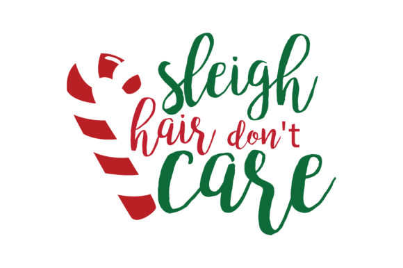 Sleigh Hair Don T Care Svg Cut Graphic By Thelucky Creative