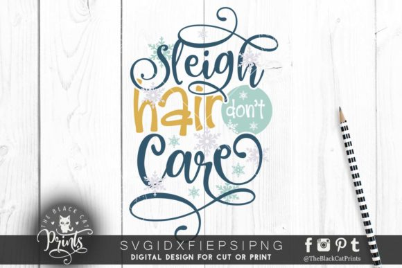 Download Free Sleigh Hair Don T Care Svg Graphic By Theblackcatprints for Cricut Explore, Silhouette and other cutting machines.